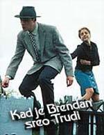 Kad je Brendan sreo Trudi