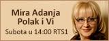Mira Adanja-Polak i Vi - svake subote RTS 1 oko 14:00